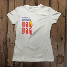 Tastes Great Less Filling Who Cares Dilly Dilly Graphic Tee - Womens