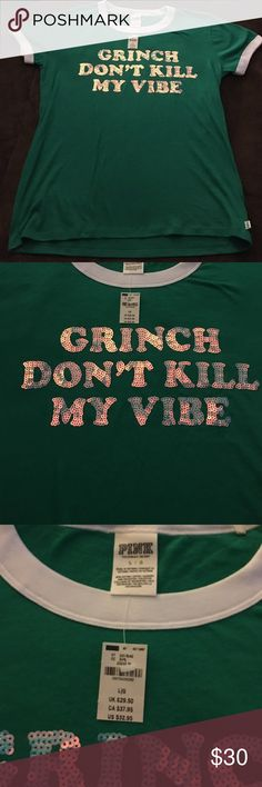 Pink Victoria's Secret T-shirt Brand-new with tags's pink Victoria's Secret T-shirt Grinch don't kill my vibe size large. Sorry no trades and will only negotiate price through offer button Tops Tees - Short Sleeve