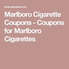 Marlboro Cigarette Coupons - Coupons for Marlboro Cigarettes