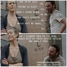 "Nobody getting in the way of my sleep..""Carol that kills people!"""