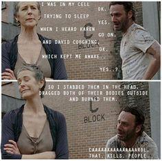 "Nobody getting in the way of my sleep..""Carol that kills people!"""