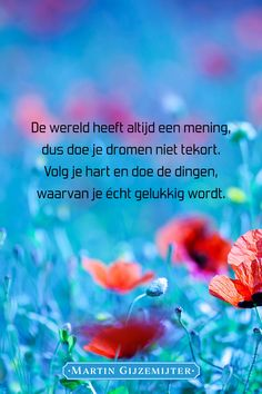Happy Quotes, Positive Quotes, Best Quotes, Life Quotes, Meaningful Quotes, Inspirational Quotes, Optimist Quotes, Dutch Quotes, Happy Moments