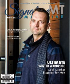 The Winter 2016 cover of Signature Montana. Model: Shane Klippenes, photo by Jacqui Smith Clothing from Dragonfly Dry Goods