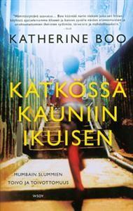 €5.60 Katherine Boo: Kätkössä kauniin ikuisen
