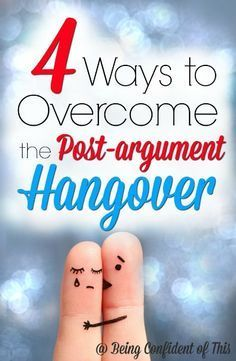 You argued with your husband...but then you reconciled. Why do you still feel defeated? Overcome the post-argument hangover emotions. .