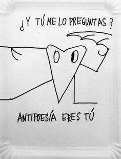Nicanor Parra. Antipoemas Poema Visual, World Literature, Art School, Line Art, Favorite Quotes, Writing, Sayings, Reading, Chile