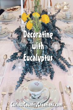 4 great examples of how to use Dried and Preserved Eucalyptus to decorate a table or event
