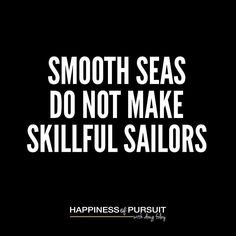 Smooth seas do not make skillful sailors #motivation #entrepreneur #hustle . We all have bad days some weeks and fewer long periods - those hard times are the ones that shape who you are and give you the skills to succeed. . While someone is in it telling them it's going to be ok is probably the last thing they want to hear even though it's often the case. . Life has a cruel way of teaching us lessons but we often learn more from failure than we do from success. . Think about children…