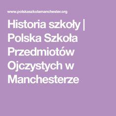 Historia szkoły | Polska Szkoła Przedmiotów Ojczystych w Manchesterze