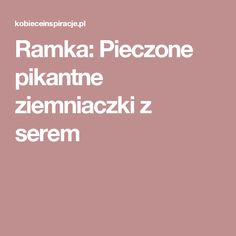 Ramka: Pieczone pikantne ziemniaczki z serem Food And Drink, Recipes, Handmade, Food And Drinks, Recipies, Hand Made, Ripped Recipes, Cooking Recipes, Handarbeit