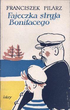 """""""Fajeczka stryjka Bonifacego"""" Franciszek Pilarz Translated by W.Dostan  Cober by Aleksander Stefanowski Published by Wydawnictwo Iskry 1956"""