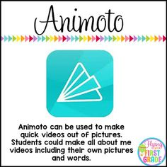 Animoto can be used to make quick videos out of pictures. Students could make all about me videos including their own pictures and words. Primary Chalkboard: Back to School IPAD Apps
