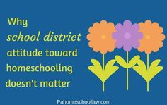 A common concern for homeschooling parents when moving to or within PA is how a school district treats homeschoolers. Hopefully this post convinces you that it doesn't matter.