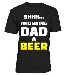 Mens Bring DAD a BEER Shirt for Dads Funny Gift Ideas Fathers Day