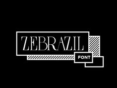 ZEBRAZIL FONT (FREE FONT) by zarni, via Behance