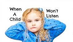The seven reasons your child isn't listening to you and tips to encourage cooperation.