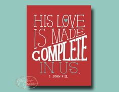 8x10 Fine Art Giclee Print- Bible Verse - His Love is Made Complete- Red, White, and Turquoise Hand Typography - Valentines Day. via Etsy.