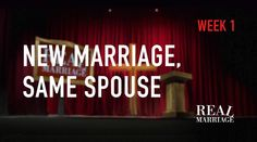 Real Marriage Sermon: New Marriage, Same Spouse