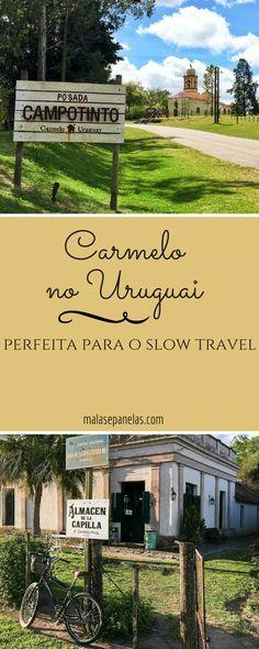 Carmelo no Uruguai - perfeita para o slow travel   Malas e Panelas