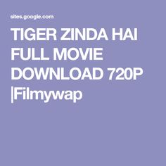TIGER ZINDA HAI FULL MOVIE DOWNLOAD 720P |Filmywap