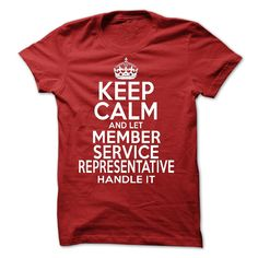 Keep Calm And Let  Member Service Representative Handle T Shirt, Hoodie, Sweatshirt