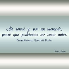por un momento... 〽️Denise Marquez