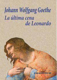 Con una pluralidad de lecturas que anticipa la moderna crítica del arte, Goethe disecciona la obra maestra de Leonardo da Vinci.