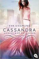 Bianca´s Lesetagebuch: Cassandra Niemand wird dir glauben