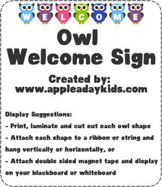 Owl Welcome Sign.  Great for your classroom doorway!  Print, cut out and laminate each owl!
