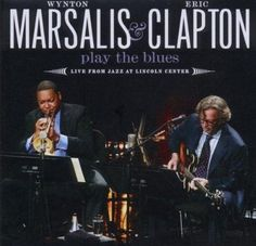 Eric Clapton & Wynton Marsalis - Play The Blues: Live From Jazz Cd