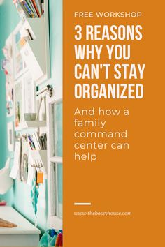 Can't stay organized? This FREE workshop will show you these three mistakes and how setting up a family command center can help! Visit www.thebossyhouse.com for more ideas for getting and staying organized. Organizing Ideas, Organization, Family Command Center, Staying Organized, Workshop, Canning, Free, Getting Organized, Organisation