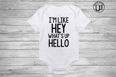 I'm Like Hey What's Up Hello Baby Onesie by UncleJesses on Etsy  I'm Like Hey What's Up Hello Baby Onesie  Clothing  Unisex Kids' Clothing  Bodysuits  funny baby onesie  baby shower gift  for baby girl  current family  favorite fetty wap  trap queen  nap queen  baby wont you come  my way  baking soda  rap  straight outta