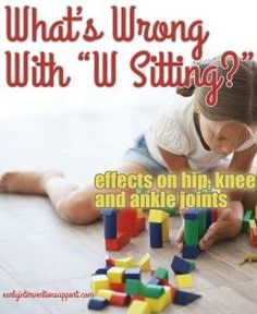 What's Wrong with W Sitting in Children? - It can affect the positioning and quality of the hip, knee, and ankle joints | Early Intervention Support
