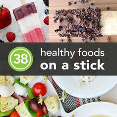 38 Healthy Foods On a Stick   I love food that comes on sticks!