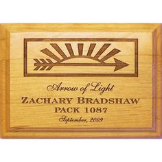 Customizable Arrow Of Light plaque, laser engraved on solid alder wood, with Arrow of Light symbol, name, pack, and date