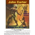 An easy reading version of Edgar Rice Burrough's John Carter, the epic science fiction fantasy film of 2012.(Also known as The Princess of Mars.)...
