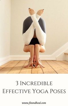 Easy Yoga Workout - 3 Incredible Effective Ashtanga Yoga Poses Get your sexiest body ever without,crunches,cardio,or ever setting foot in a gym #YogaTechniqueAndPostures