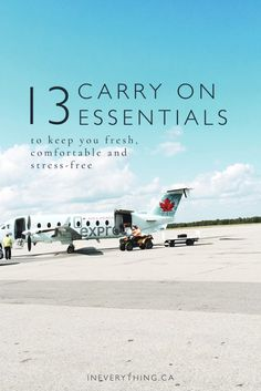 13 Carry On Essentials To keep you fresh, comfortable and stress-free - In Everything