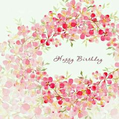 Wish your loved ones with these cute and unique images of Happy Birthday. A lovely greeting could make the entire day for the birthday person. - Page 3 Happy Birthday Wishes Cards, Happy Birthday Flower, Birthday Blessings, Happy Birthday Pictures, Birthday Wishes Quotes, Birthday Love, Free Birthday, Happy B Day, Illustration