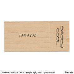 "CUSTOM ""DADDY COOL"" Maple, 8gb, Rectangle FLASH DR Wood USB 3.0 Flash Drive"