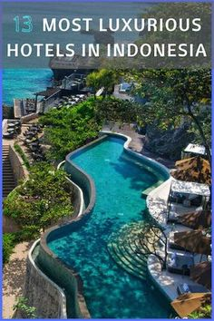 Most luxurious hotels in Indonesia | Luxury hotels in Indonesia | Paradise | Top Hotels in Indonesia and Bali