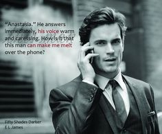 How is it that this man can make me melt over the phone? Fifty Shades Darker by E L James (Matt Bomer as Christian)