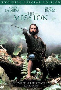 The Mission (1986) - 18th century Spanish Jesuits try to protect a remote South American Indian tribe in danger of falling under the rule of pro-slavery Portugal.