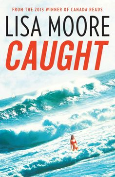 "Lisa Moore's ""Caught"" (House of Anansi Press, 2013) was reviewed by Ryan Moore in Existere 33.1."