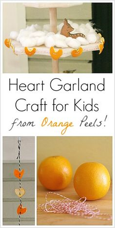 Heart Garland Craft for Kids Made from Orange Peels~ Buggy and Buddy