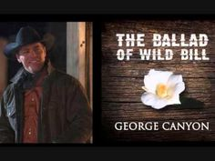 The Ballad of Wild Bill by George Canyon - YouTube