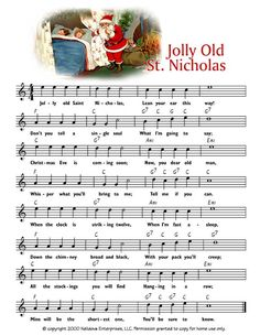 """Jolly Old St. Nicholas ~ Christmas song. Its authorship is often credited to Wilf Carter. However, since the song is mentioned in earlier works this attribution is unlikely. The song has also been credited to Benjamin Hanby, author of """"Up on the House Top"""", at some point in the 1860s, although this too may be in dispute."""
