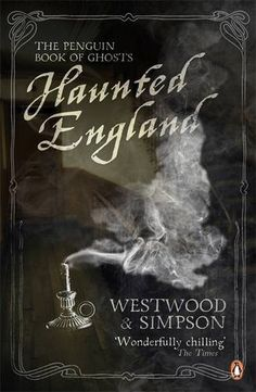 Haunted England: The Penguin Book of Ghosts by Jennifer Westwood