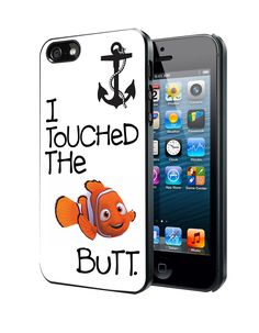 Finding Nemo I Touched The Butt Quote iPhone 4 4S 5 5S 5C Case
