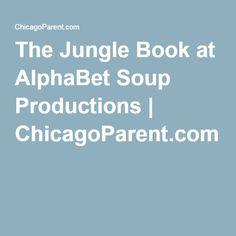 The Jungle Book at AlphaBet Soup Productions   ChicagoParent.com